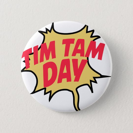 16th February - Tim Tam Day - Appreciation Day 6 Cm Round Badge
