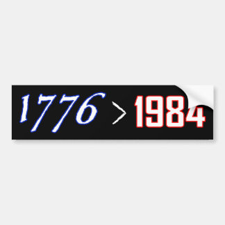 1776 is greater than 1984 car bumper sticker
