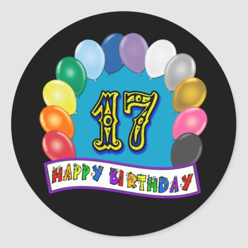 17th Birthday Gifts with Assorted Balloons Design Round Stickers