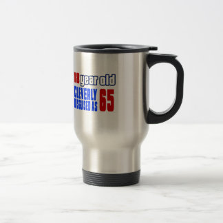 18 year old cleverly disguised as 65 stainless steel travel mug