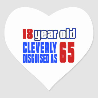 18 year old cleverly disguised as 65 heart sticker