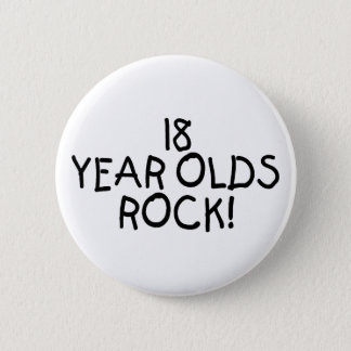 18 Year Olds Rock 6 Cm Round Badge