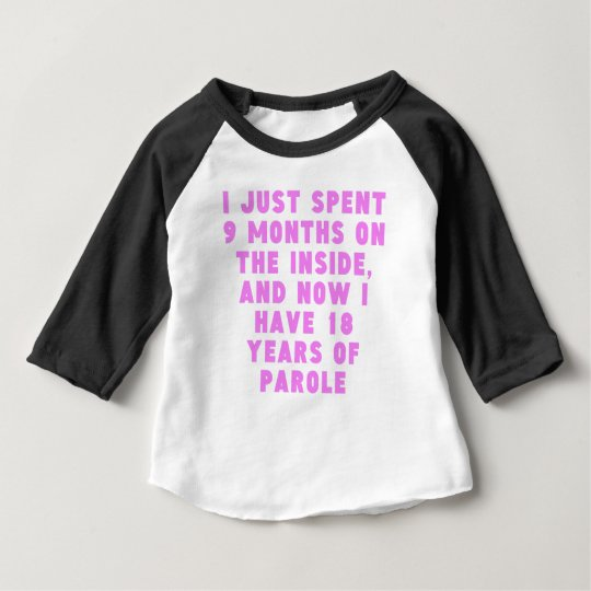 18 Years Of Parole Baby T-Shirt