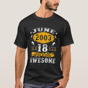 18Th Birthday Decorations June 2003 Men Women 18 Y T-Shirt