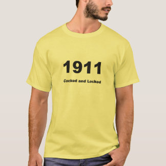 1911 Cocked and Locked T-Shirt