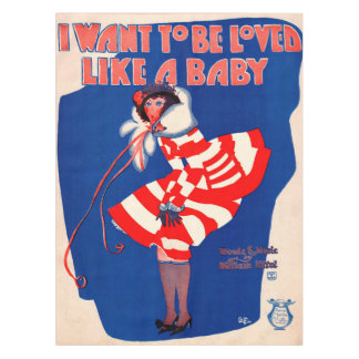 1920s song sheet I Want to Be Loved Like a Baby Tablecloth