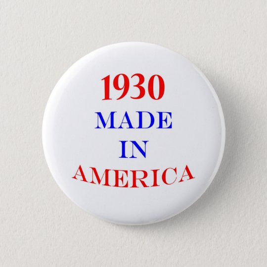 1930 Made in America 6 Cm Round Badge