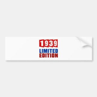 1939 Limited Edition Bumper Sticker