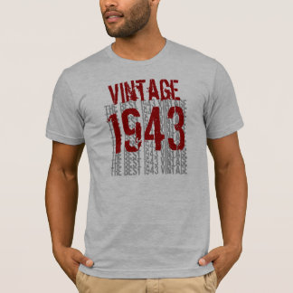 1943 Birthday Year  The Best 1943 Vintage W1988 T-Shirt