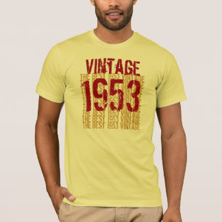 1953 Birthday Year  The Best 1953 Vintage W1993 T-Shirt