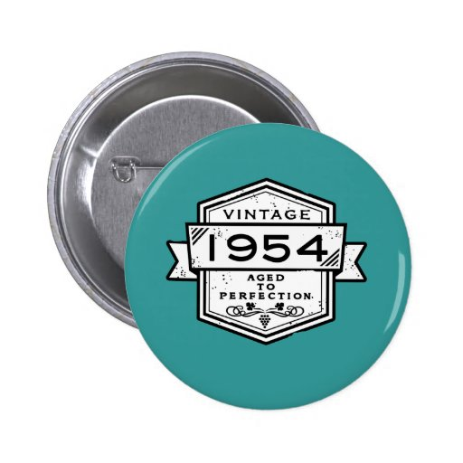 1954 Aged To Perfection Button