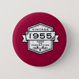 1955 Aged To Perfection 6 Cm Round Badge