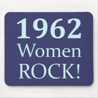 1962 Women Rock, 50th Birthday Mouse Pad
