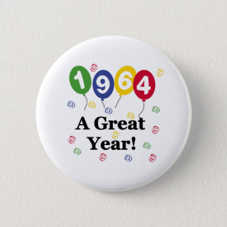 1964 A Great Year Birthday 6 Cm Round Badge