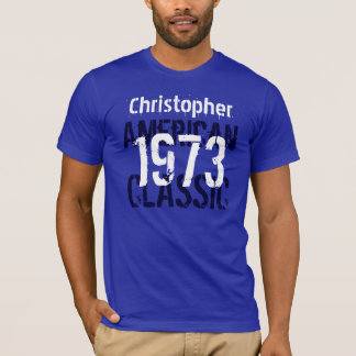 1973 American Classic Custom Name Blue White Y007 T-Shirt