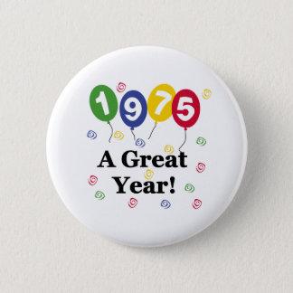 1975 A Great Year Birthday 6 Cm Round Badge