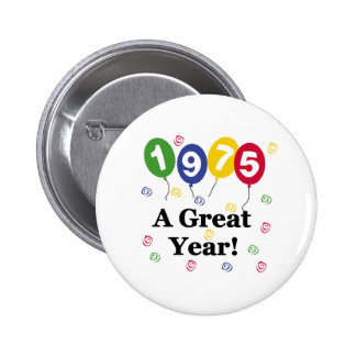 1975 A Great Year Birthday 6 Cm Round Badge