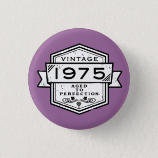 1975 Aged To Perfection 3 Cm Round Badge