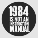 1984 is Not an Instruction Manual Round Sticker