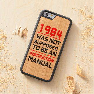 1984 was not supposed to be an Instruction Manual Carved Cherry iPhone 6 Bumper Case