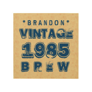 1985 30th or Any Birthday VINTAGE BREW Gold J30Z Wood Print