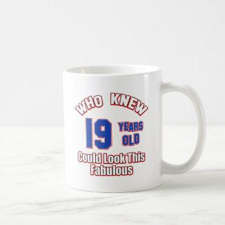 19 year old look fabulous coffee mugs