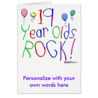 19 Year Olds Rock ! Greeting Card