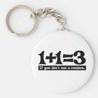 1+1=3, If you dont use a Condom -- T-Shirt Key Ring