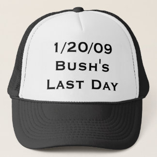 1/20/09: Bush's Last Day Trucker Hat