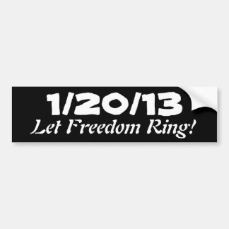 1/20/13; Let Freedom Ring! Bumper Sticker