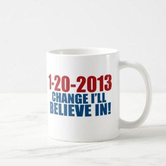 1-20-2013 Change Believe Classic White Coffee Mug