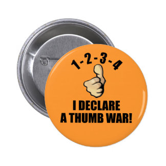 1-2-3-4 I Declare A Thumb War 6 Cm Round Badge
