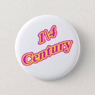 1\4 Century  Magenta 6 Cm Round Badge