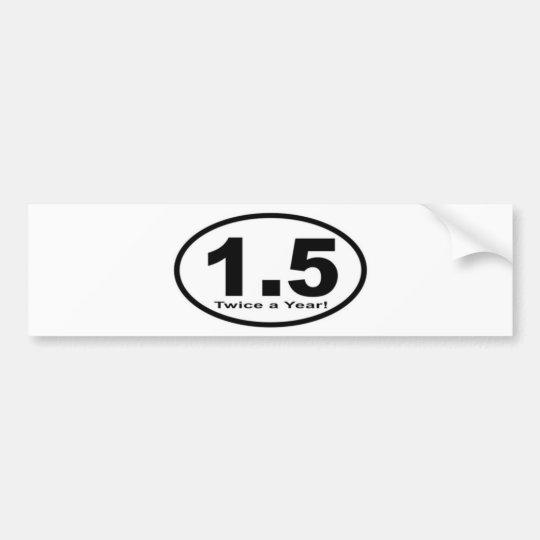 1.5 Miles Twice a Year Bumper Sticker