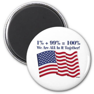 1% + 99% = 100% We Are ALL In It Together! Magnet