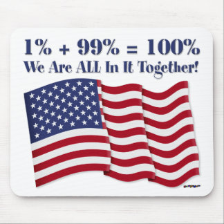 1 + 99 100 We Are ALL In It Together Mousepad