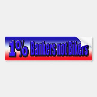 1% are Bankers not Bikers Bumper Sticker