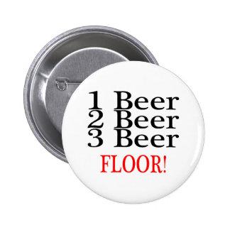 1 Beer 2 Beer 3 Beer FLOOR 6 Cm Round Badge