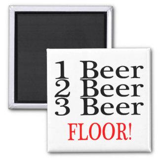 1 Beer 2 Beer 3 Beer FLOOR Square Magnet