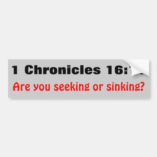 1 Chronicles 16:11 Seeking or Sinking Bumper Stickers