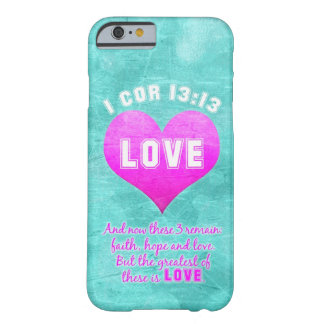 1 Cor 13: The Greatest is LOVE Bible Verse Quote Barely There iPhone 6 Case