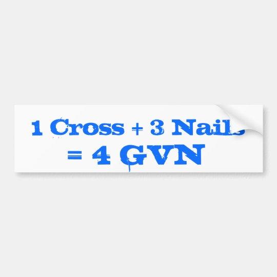 1 Cross + 3 Nails = 4 GVN