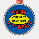 #1 Dad in the World Customise Father's Day Ornaments