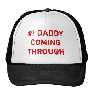 #1 Daddy Coming Through Hat