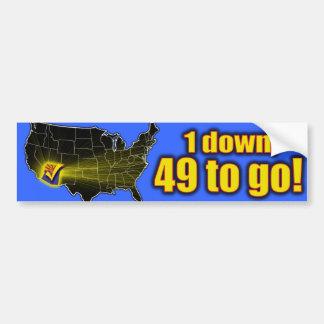 1 down, 49 to go! - Arizona Immigration Bumper Sticker