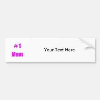 #1 Mum Bumper Sticker