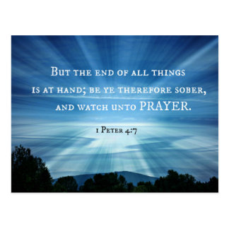 1 Peter 4:7 But the end of all things is at hand Postcard
