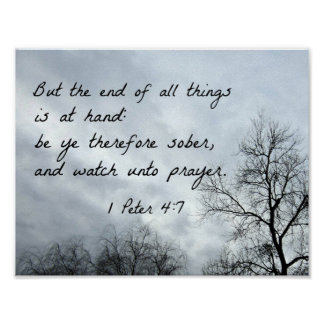 1 Peter 4:7 But the end of all things is at hand Poster