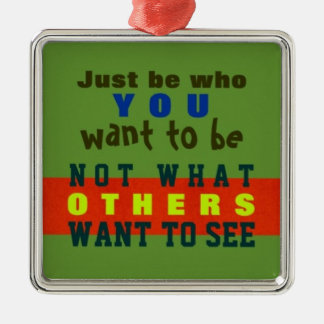 1 SIDED / JUST BE YOU ~ Ornament #32