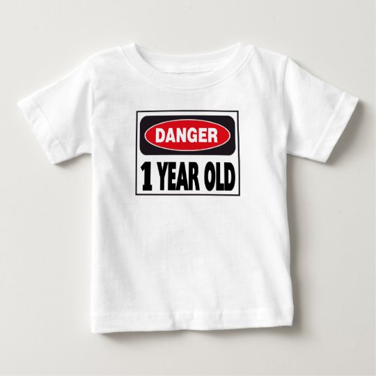 1 Year Old Danger Sign Baby T-Shirt